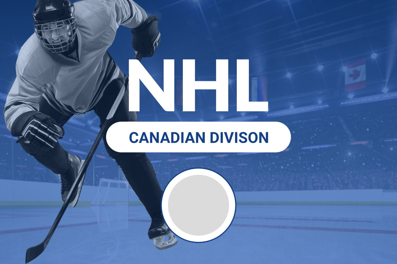 NHL Plans: Canadian Division A Certainty