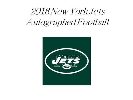 2018 Jets Autographed Football
