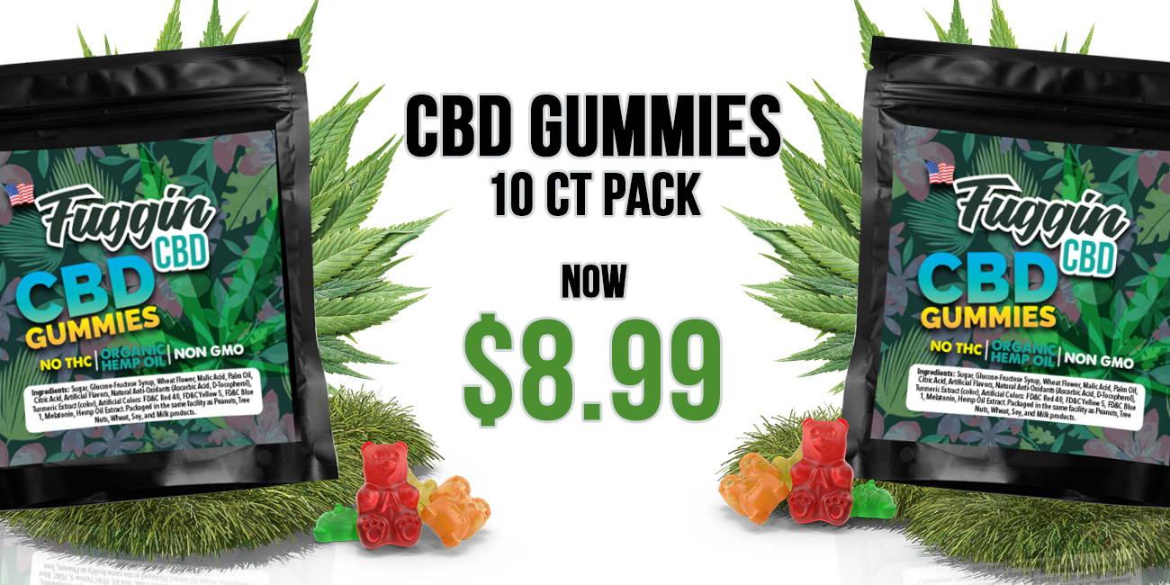 https://fugginhemp.com/products/50mg-cbd-gummy-bears-10ct-pack-fuggin-cbd