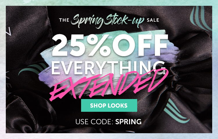 The Spring Stock-Up EXTENDED! 25% off everything! Shop now!