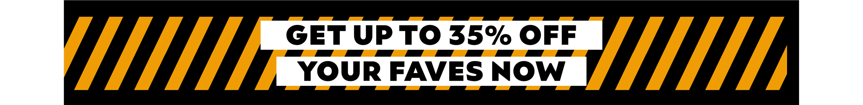 Get Up To 35% Off Your Faves Now