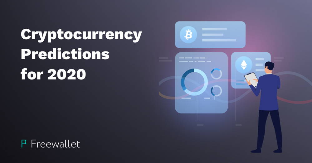 Cryptocurrency Predictions and Trends for 2020