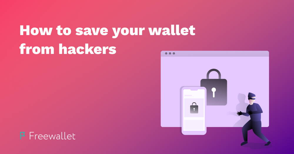 How to save your crypto wallet from hackers