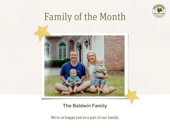 Celebrate with the Baldwins…our Family of the Month