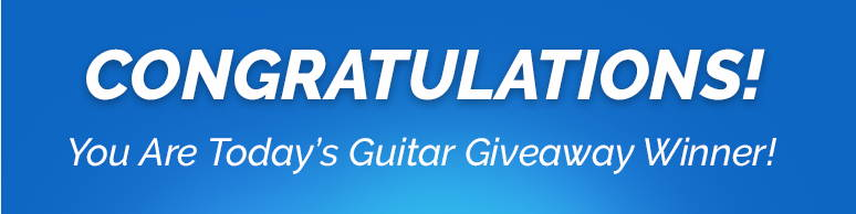 Congratulations You Are Todays Guitar Sweepstakes Winner