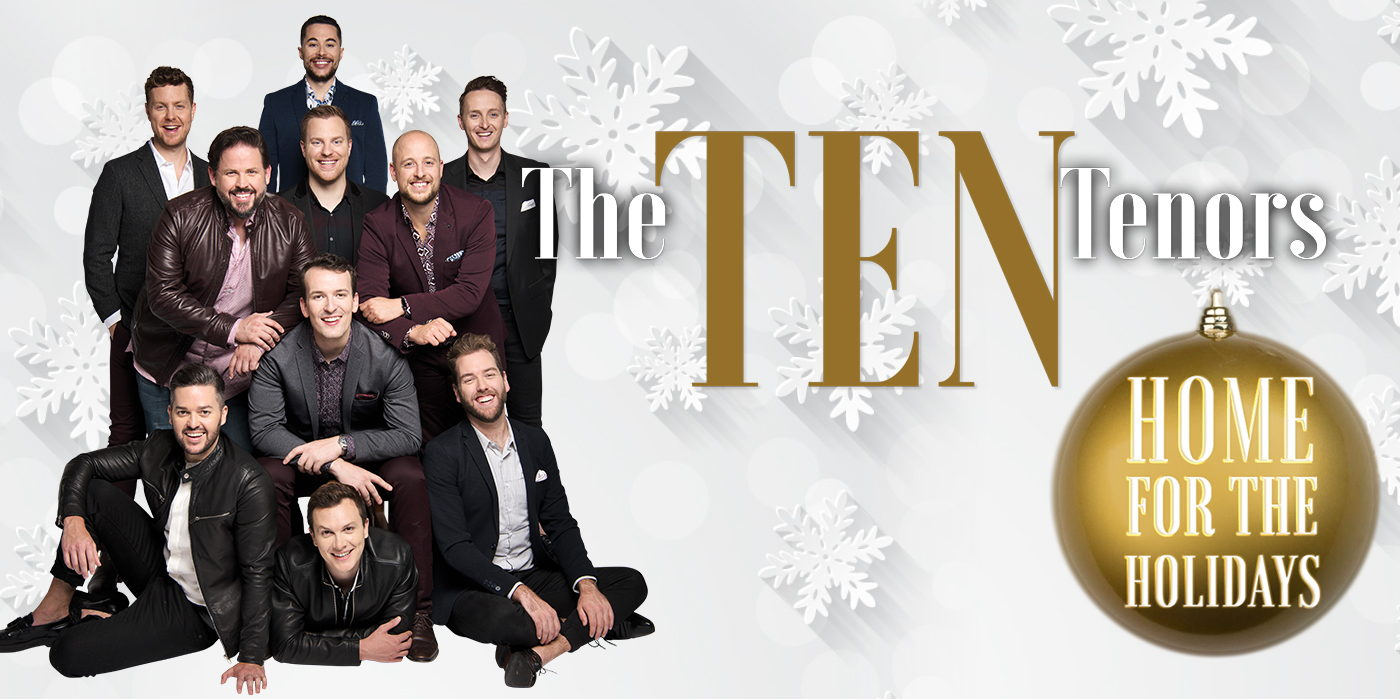 The Ten Tenors - Home  for the Holidays at the Shubert Theatre