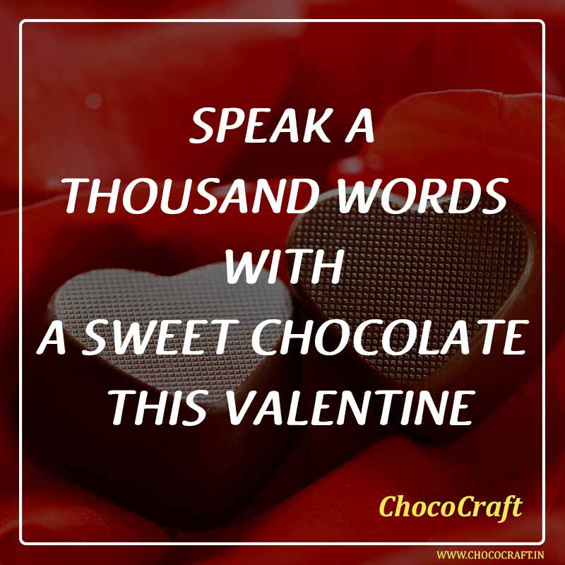 Speak a thousand words with a sweet Chocolate this Valentine