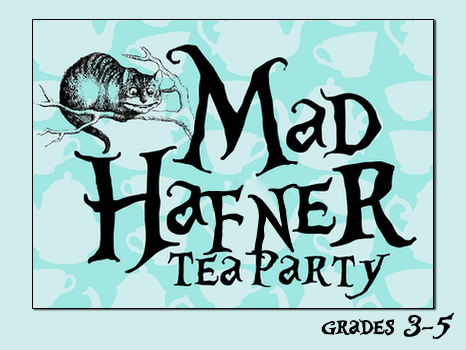 "The Mad ""Hafner"" Tea Party for 4 children grades 3-5"