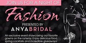 A Night of Fashion ~ Presented by Anya Bridal