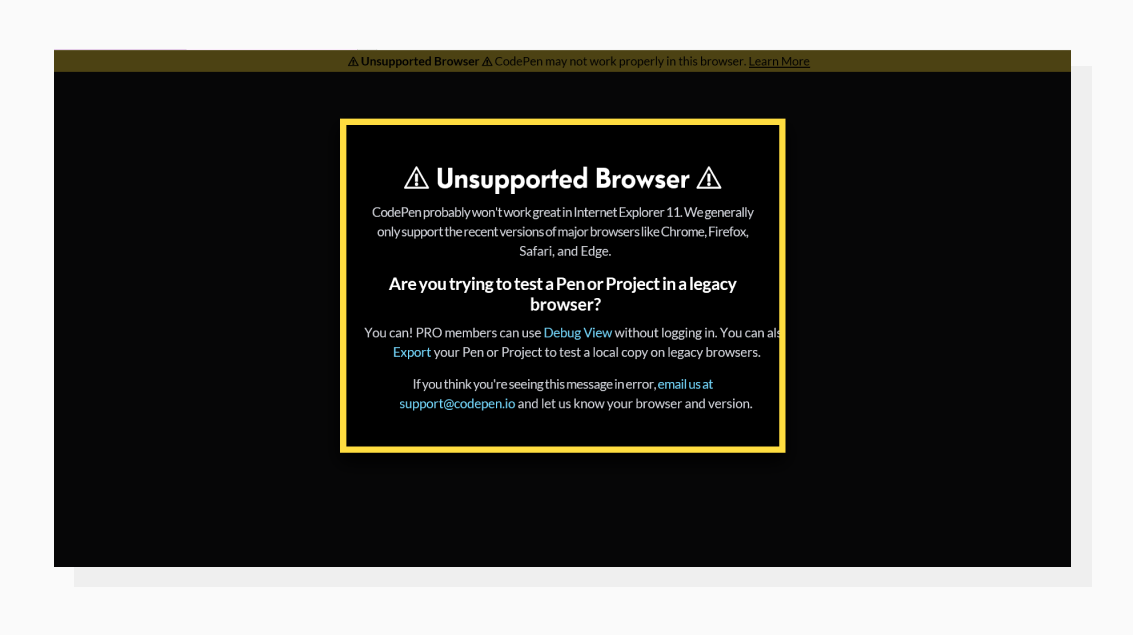 Codepen shows a huge banner saying that it doesn't support IE