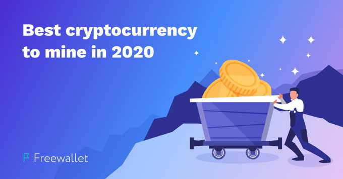 The best cryptocurrency to mine in 2020