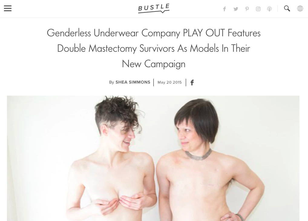 Bustle - Genderless Underwear Company PLAY OUT Features Double Mastectomy Survivors As Models In Their New Campaign