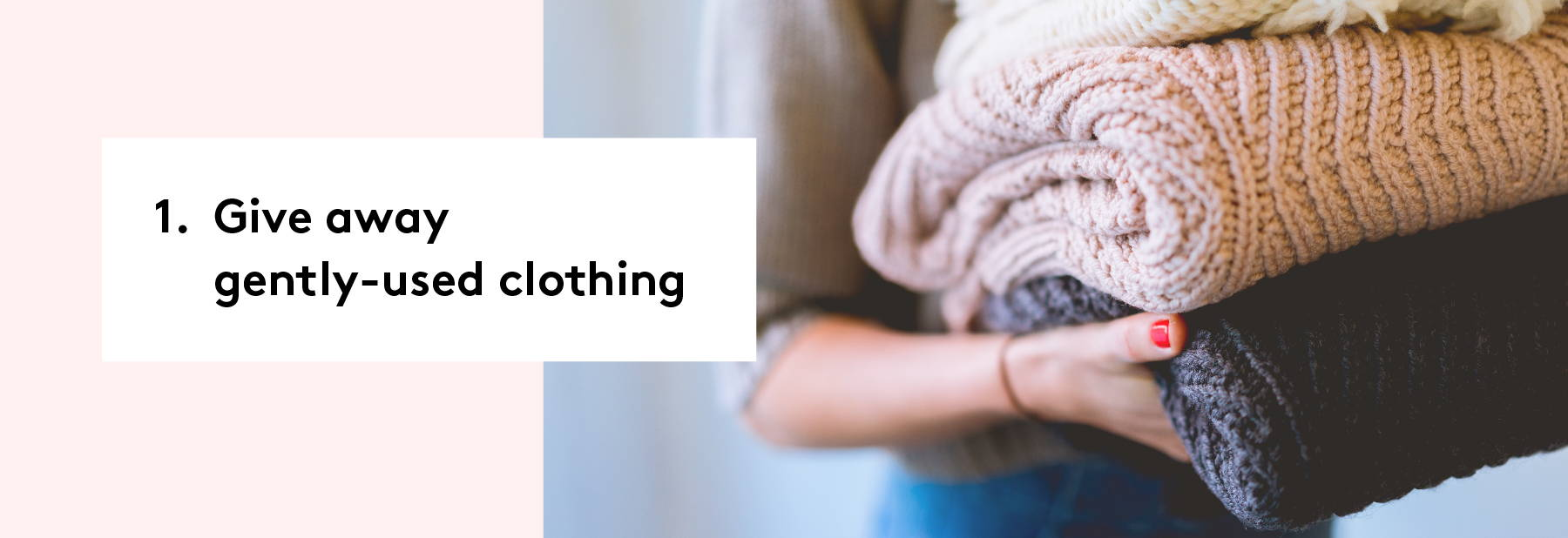 1. Give away gently-used clothing
