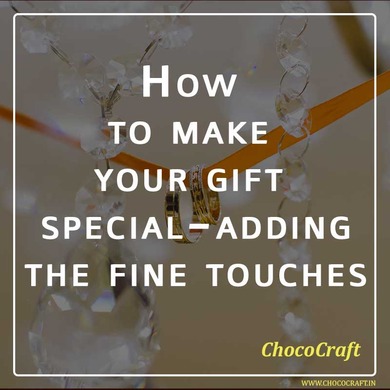 How to make your gift special – adding the fine touches