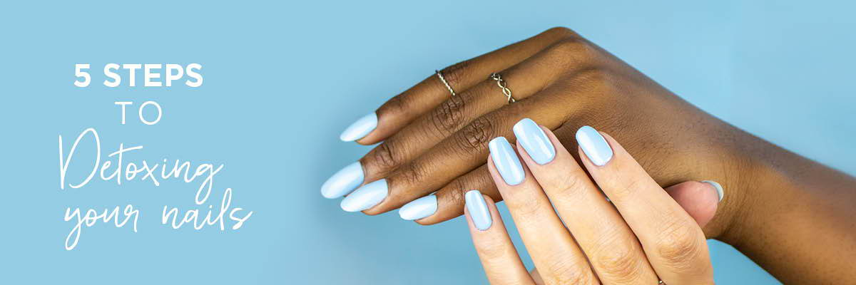 5 steps to detoxifying your nails with ORLY