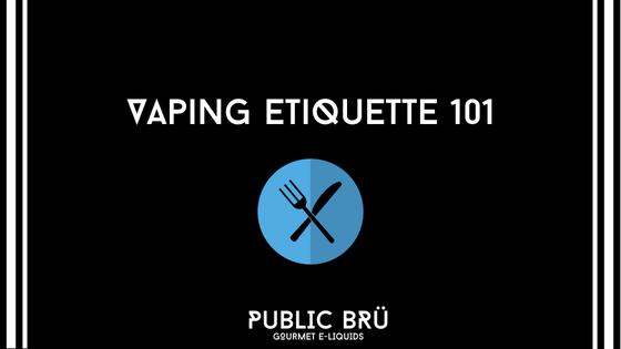 Vaping Etiquette 101
