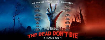 The Dead Don't Die - Opening Weekend!