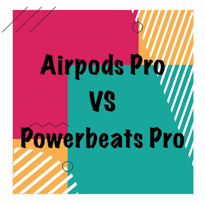 comparatif airpods pro vs powerbeats pro