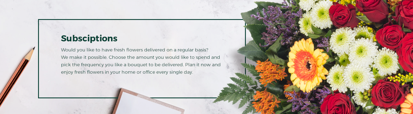 Every day fresch flowers in your office or home with our subscriptions