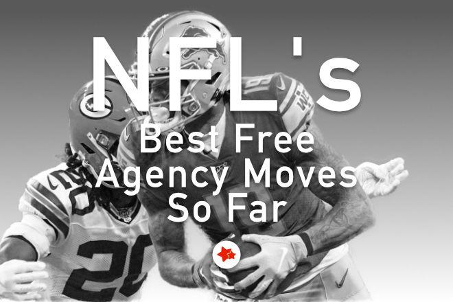NFL's Best Free Agency Moves So Far
