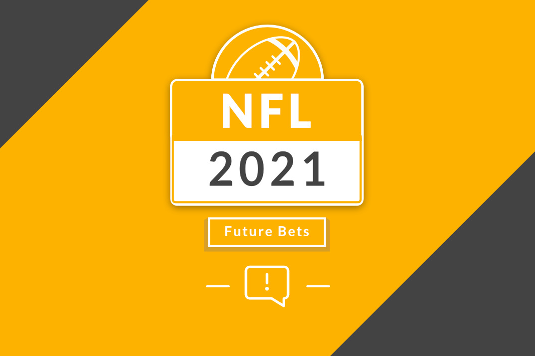 NFL Future Bets For 2021 Season