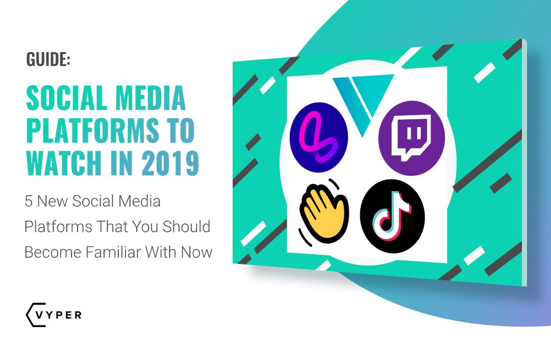 new social media platforms 2019