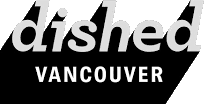 Dished Vancouver