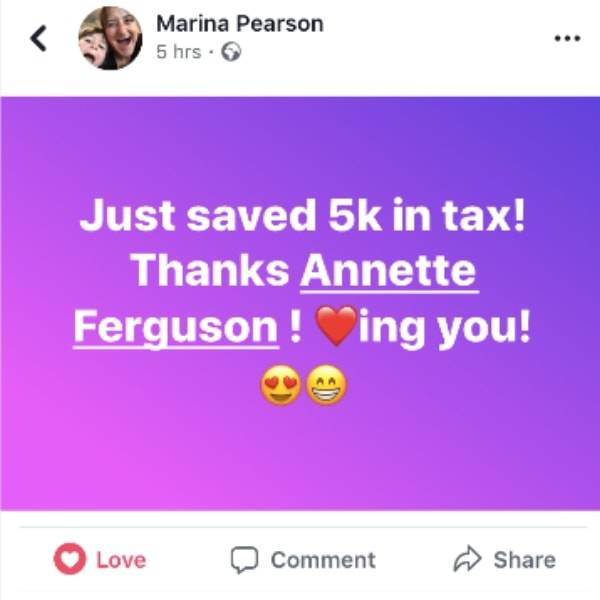 Marina Pearson (Client at Annette & Co.) thanking Annette Ferguson via Facebook for saving her 5K in tax and expressing her love for that