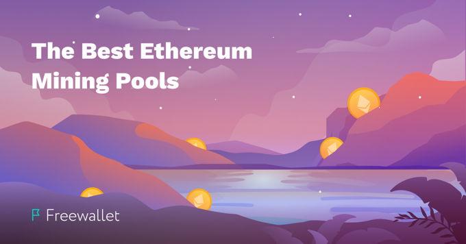 The best Ethereum mining pools