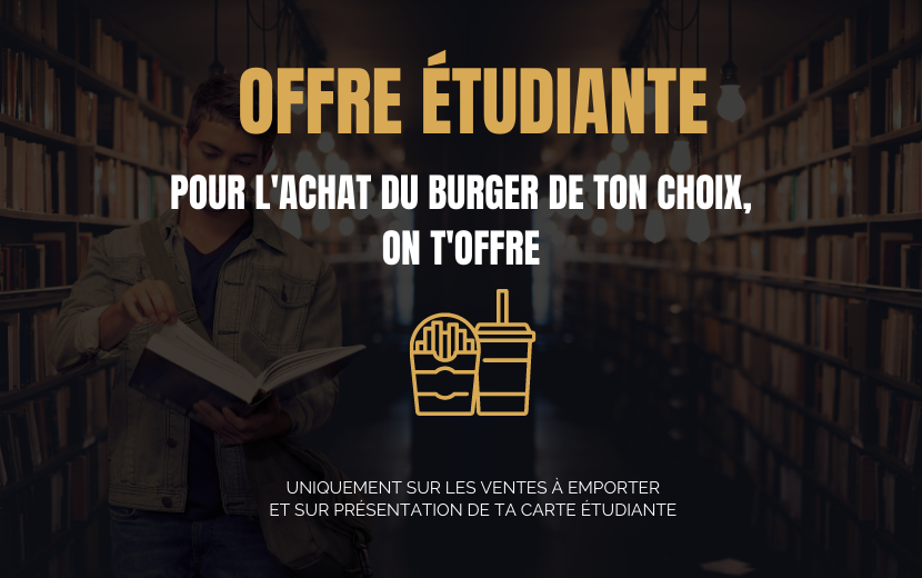Votre Burger à emporter avec notre offre pour étudiant(e)