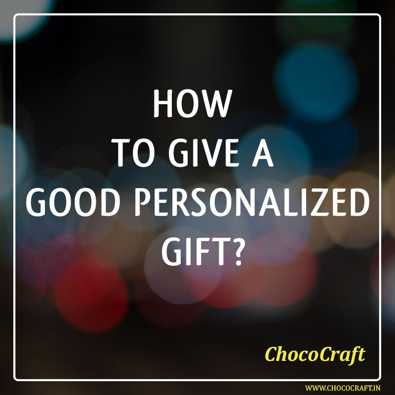 How to give a good personalized gift?