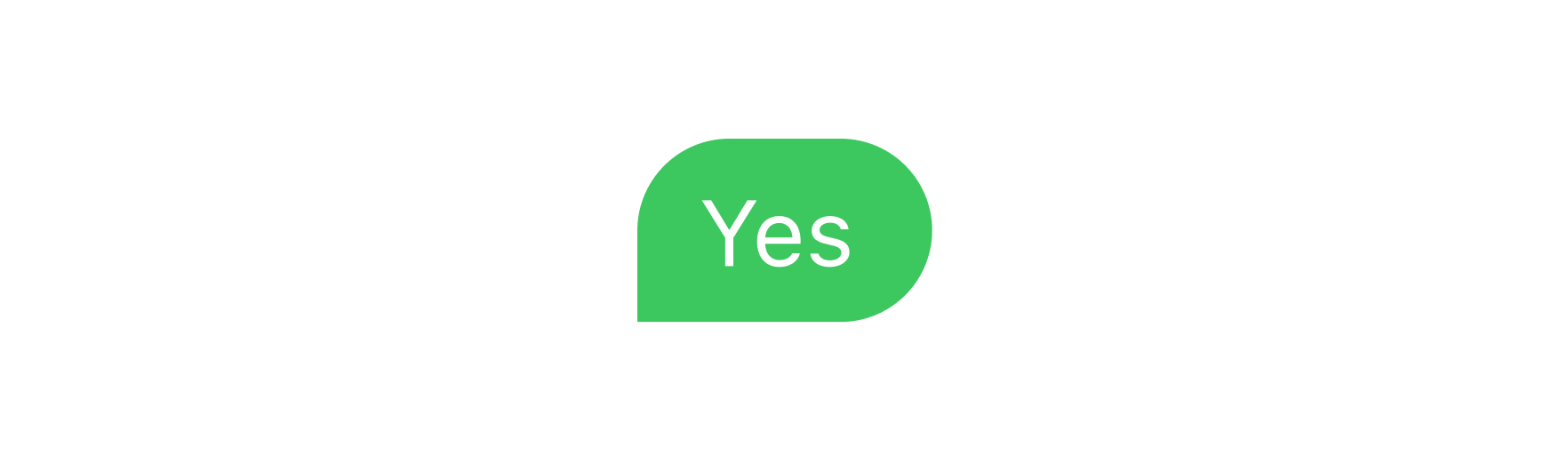 """Image of a sent text message saying """"Yes"""""""