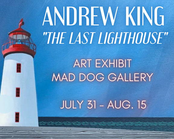 Andrew King The Last Lighthouse Art Exhibit