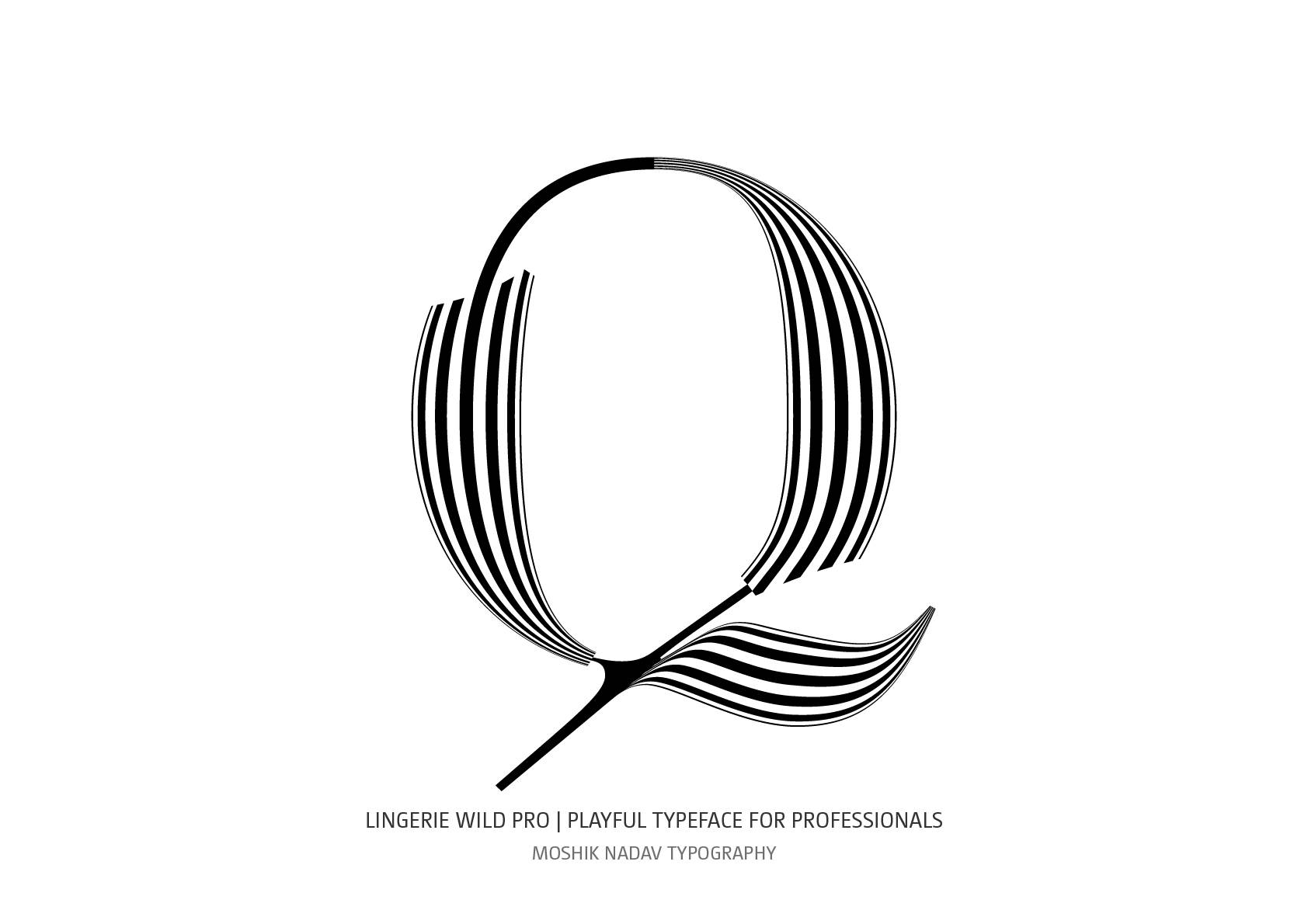Unique Q designed with Lingerie Wild Pro Typeface by Moshik Nadav Typographer based in NYC