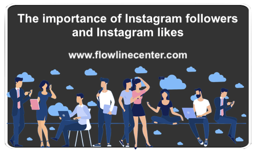 The Importance of Instagram Followers and Instagram Likes