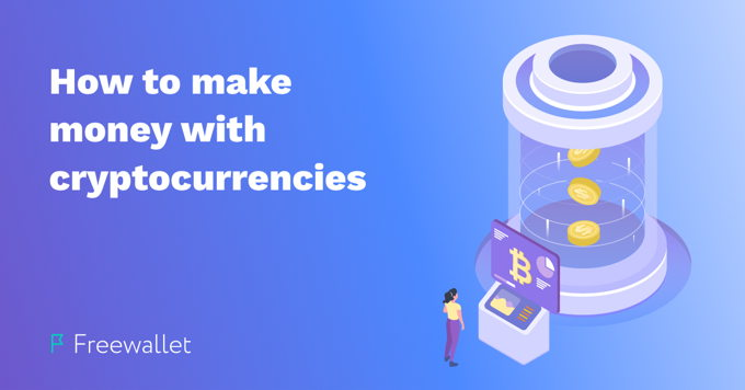 How to make money with cryptocurrency in 2020