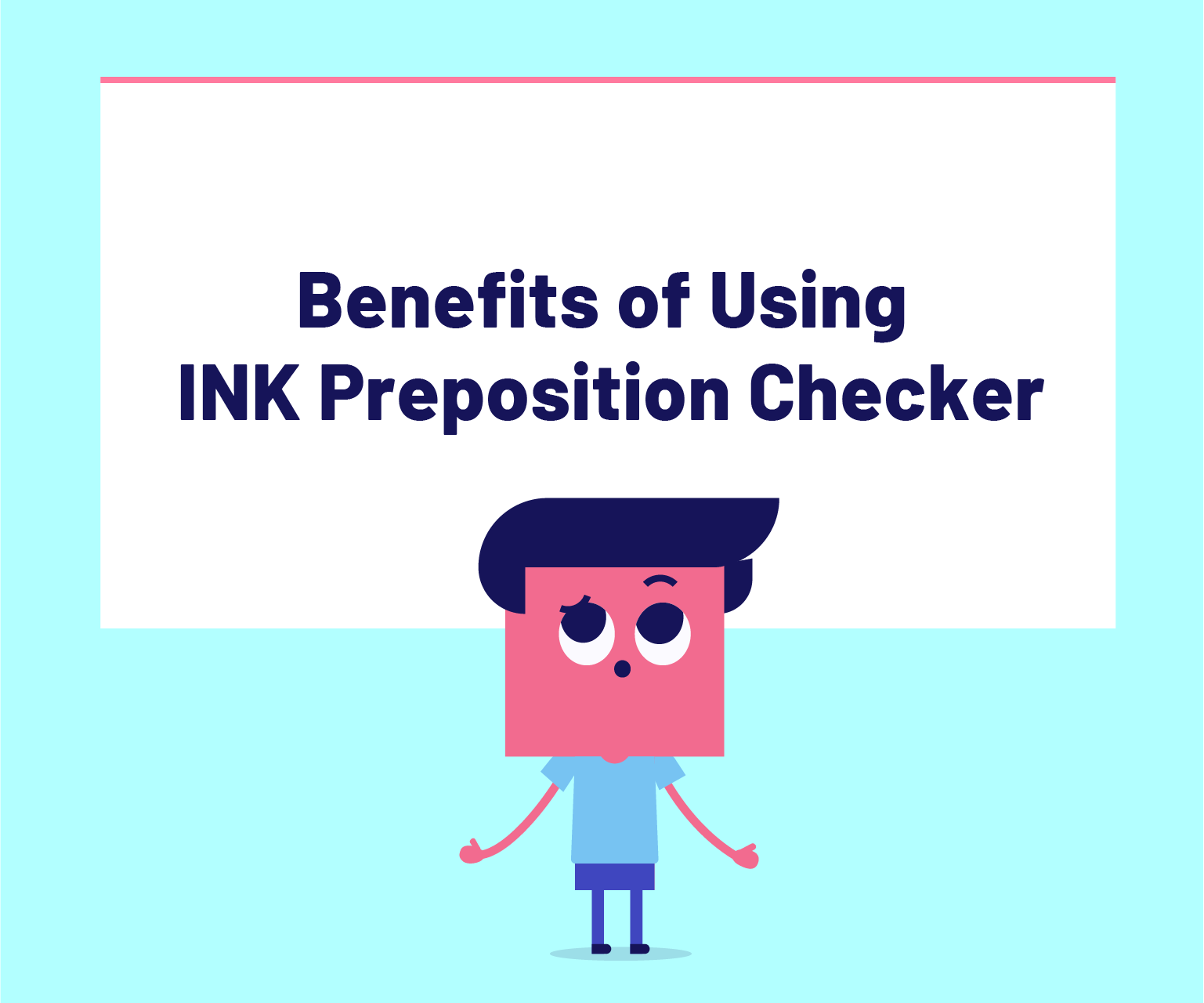Benefits of using ink preposition checker