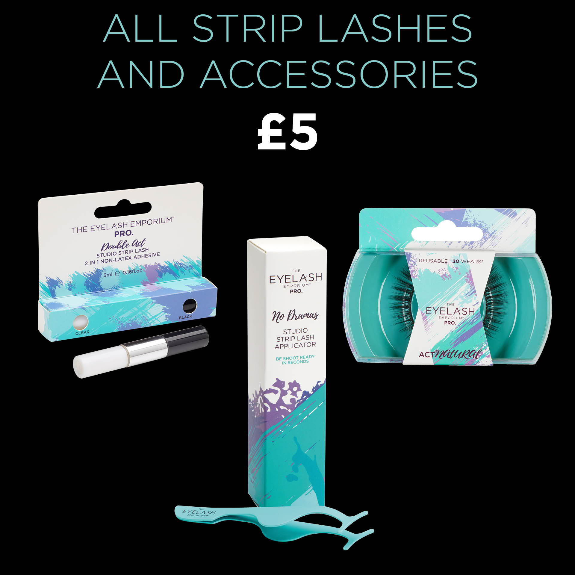 All strip lashes and accessories now £5