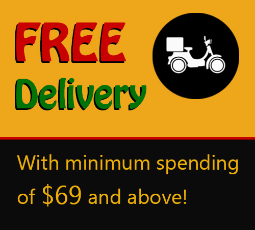 FREE Delivery Enjoy FREE Delivery with a minimum spending of $69 and above... :)