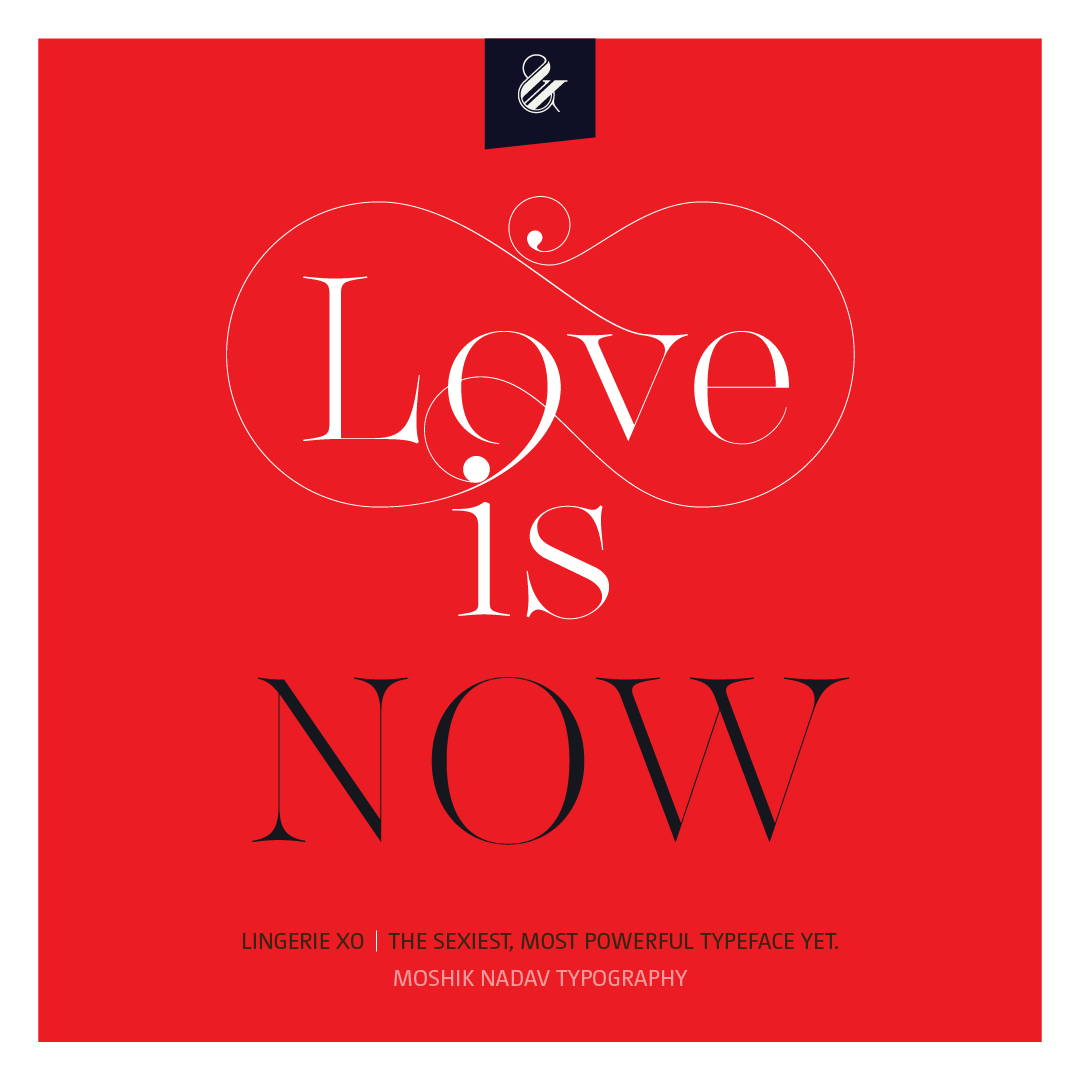 Love, love is now, Lingerie XO, sexy font, vogue font, moshik Nadav, ligatures, fashion buy fonts, best fonts ever, fashion magazine fonts, best fonts for logo design, must have fonts, fashion typeface, sexy ligatures, beautiful numbers