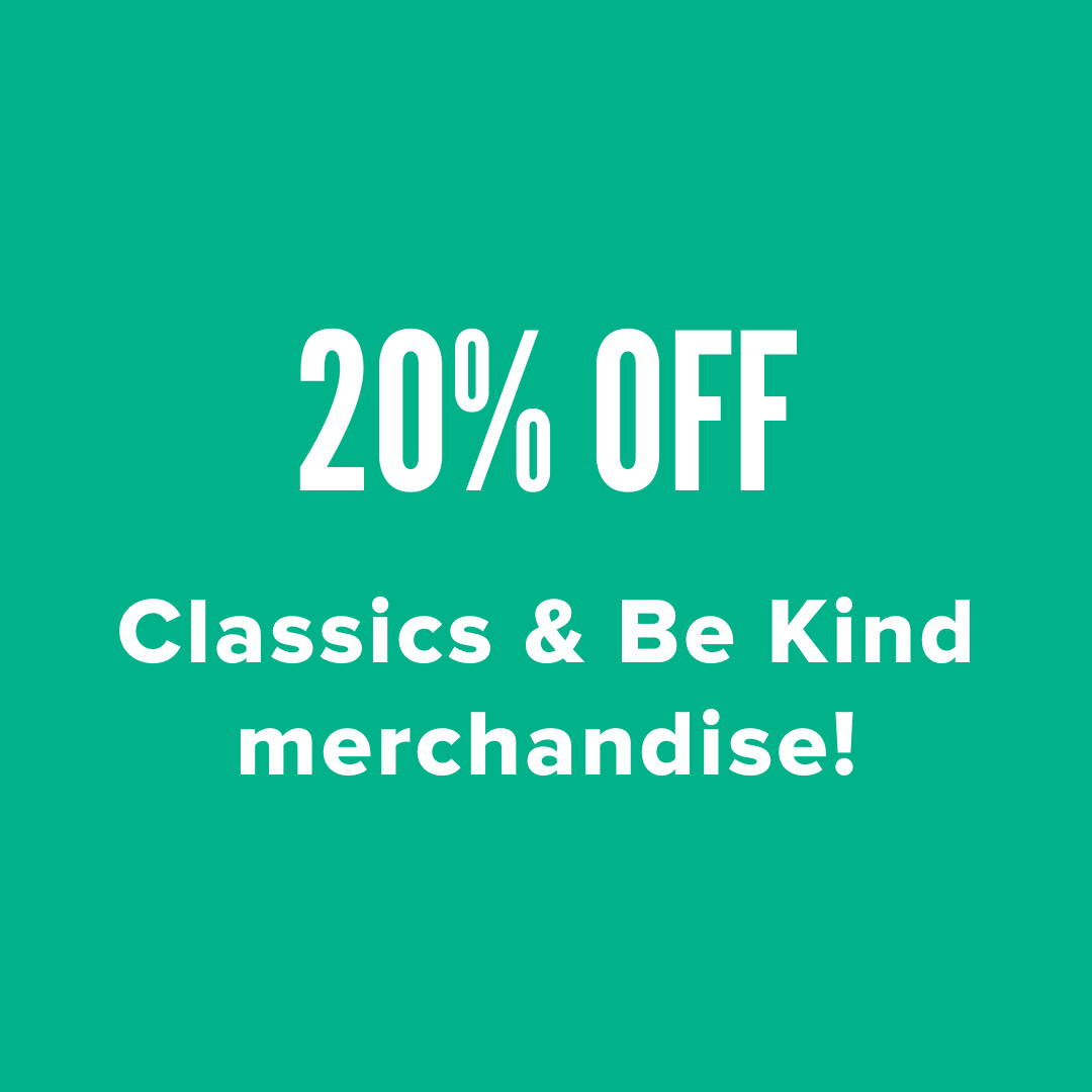 """text graphic that reads, """"20% off Classics and Be Kind merchandise!"""""""