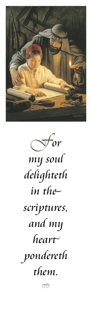 "LDS art bookmark showing a Simon Dewey painting of Joseph and young Jesus reading. Text says: ""For my soul delighteth in the scriptures, and my heart pondereth them."""