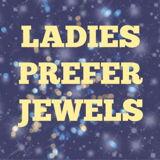 LADIES PREFER JEWELS
