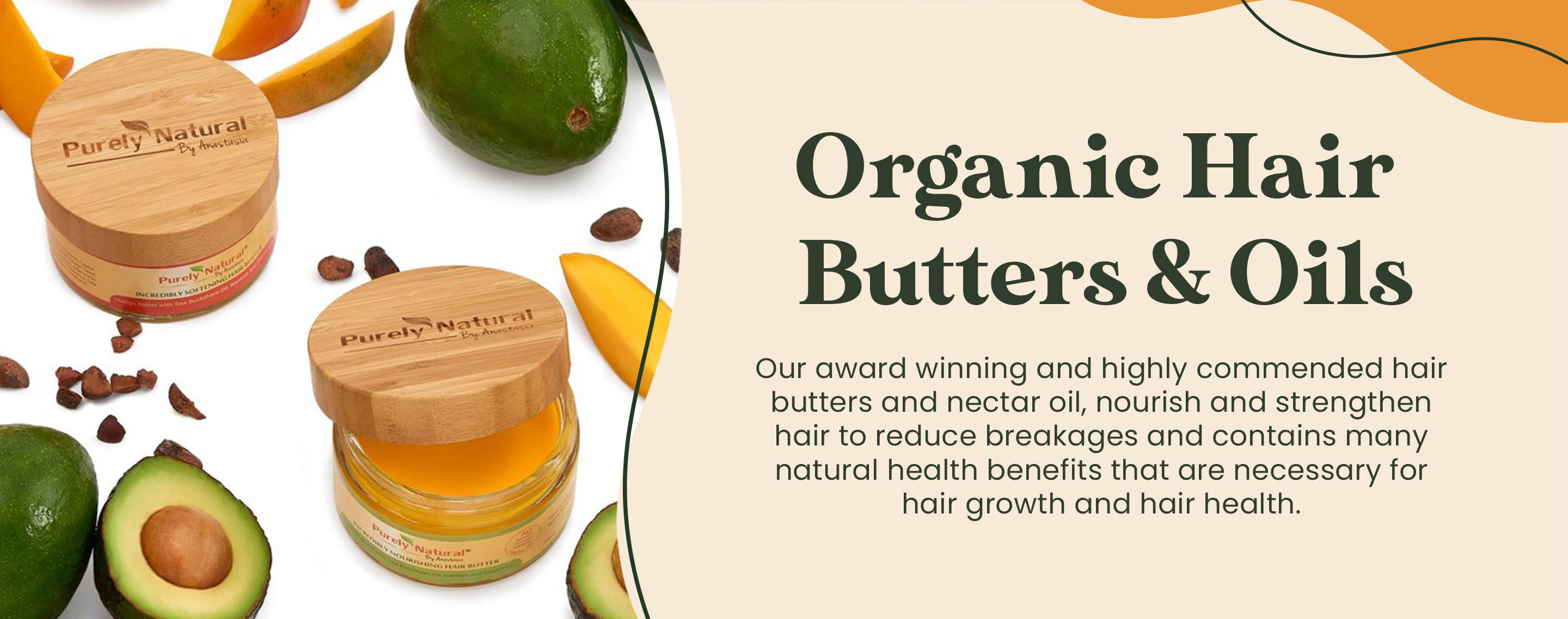 Organic Hair Butters and oil from Purely Natural by Anastasia