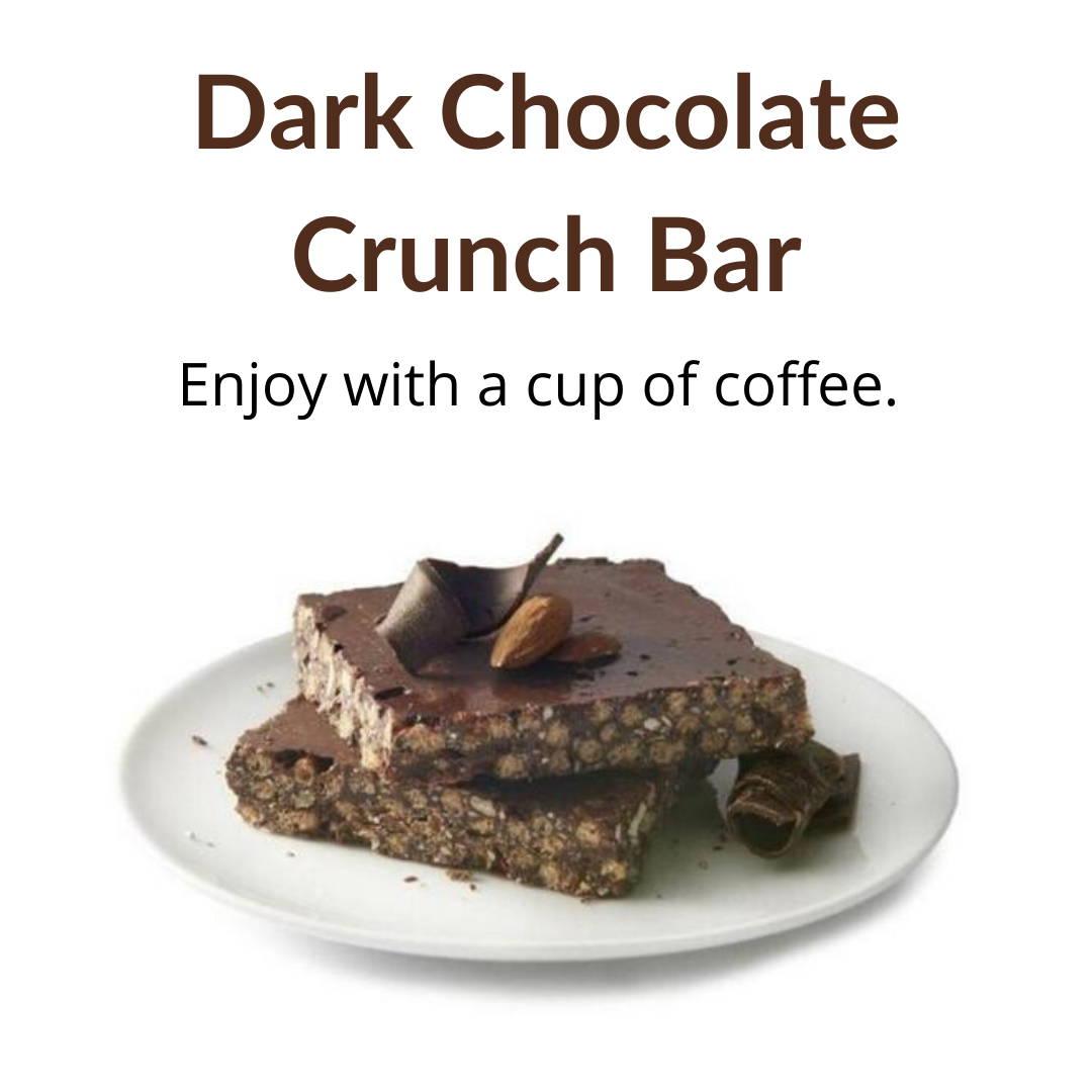 Dark Chocolate Crunch Bar: Enjoy with a cup of coffee.