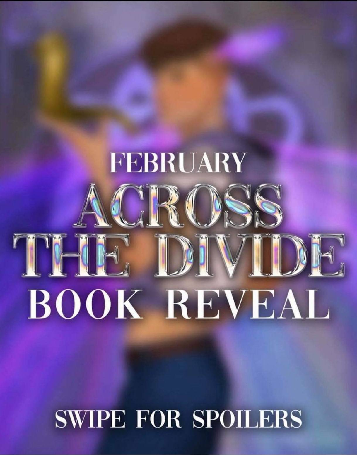 February Across the Divide Book Reveal. Swip for Spoilers.