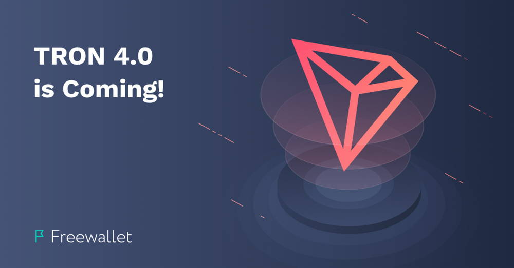 TRON 4.0 is Coming