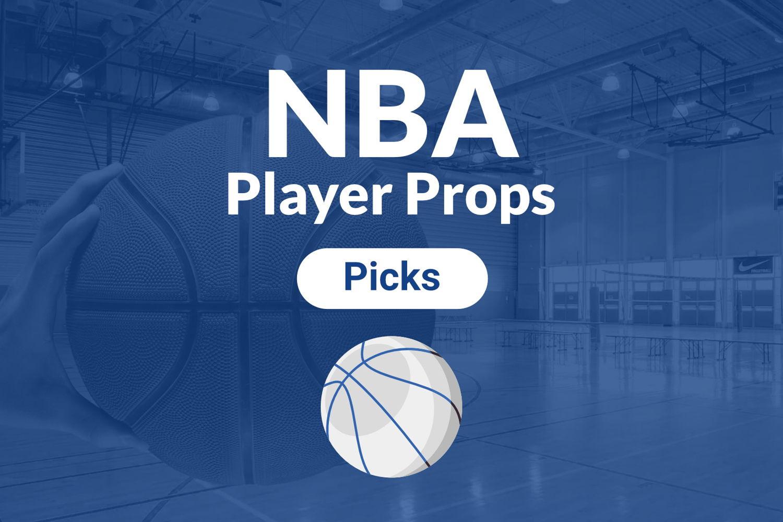 NBA Player Props: Best NBA Player Prop Picks