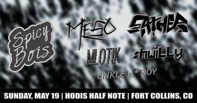 SpicyBois: MeSo, Sather, mlotik, shwiLLy, Unkle L*Roy at Hodi's Half Note