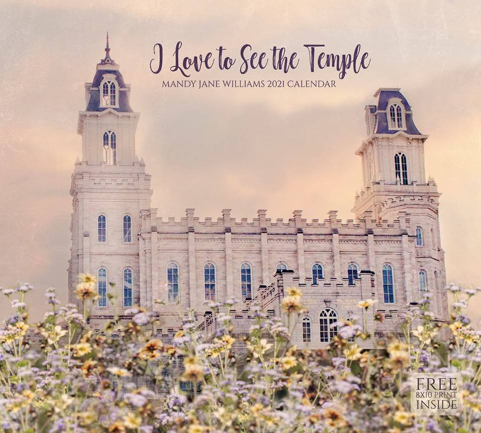 Mandy Jane Williams' 2021 calendar cover. Side view of the Manti Utah Temple with white and yellow flowers.